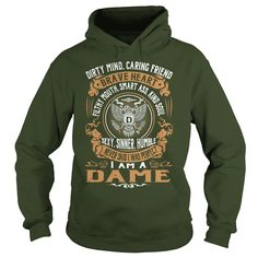 DAME Last Name, Surname Tshirt #gift #ideas #Popular #Everything #Videos #Shop #Animals #pets #Architecture #Art #Cars #motorcycles #Celebrities #DIY #crafts #Design #Education #Entertainment #Food #drink #Gardening #Geek #Hair #beauty #Health #fitness #History #Holidays #events #Home decor #Humor #Illustrations #posters #Kids #parenting #Men #Outdoors #Photography #Products #Quotes #Science #nature #Sports #Tattoos #Technology #Travel #Weddings #Women