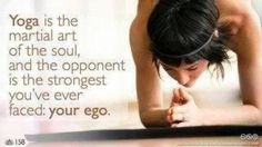 Top 100+ Yoga Quotes ~ Your Ego http://www.yogaclub.us/yoga_quotes.htm