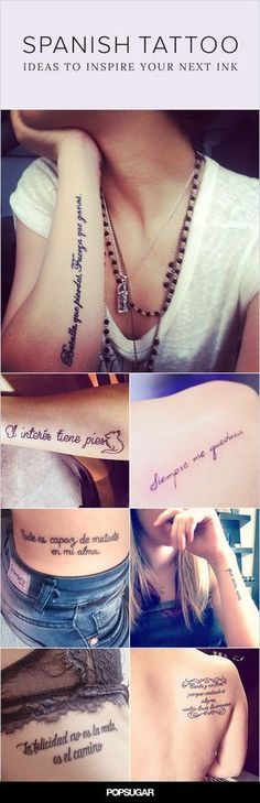 If you're considering getting new ink, why not choose a design that embodies your cultural identity? A permanent mark in Spanish is just the perfect amount of mysterious and meaningful, so we rounded up some ideas (and included the translations) that will undoubtedly inspire you.
