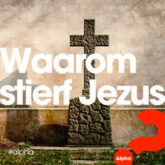 Waarom moest Jezus sterven aan het kruis? Was er geen andere manier? Lees de blog van Jan: http://www.alpha-cursus.nl/blog/waarom-stierf-jezus-1