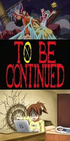 To be continued -.-