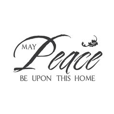 """wall quotes wall decals - """"May Peace Be Upon This Home"""""""