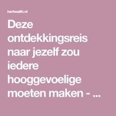 Deze ontdekkingsreis naar jezelf zou iedere hooggevoelige moeten maken - Herhealth.nl