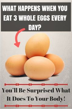 WHAT HAPPENS WHEN YOU EAT 3 WHOLE EGGS EVERY DAY…YOU'LL BE SURPRISED WHAT IT DOES TO YOUR BODY!