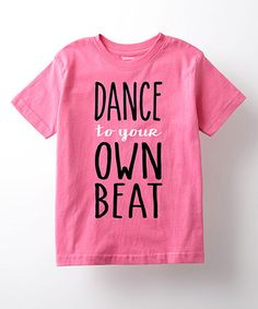 This Raspberry 'Dance To Your Own Beat' Tee - Girls is perfect! #zulilyfinds