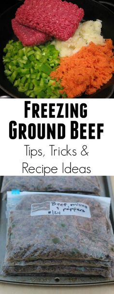 Freezing Ground Beef Tips, Tricks and Recipe Ideas. Lots of great ideas on here you  might not have thought of!