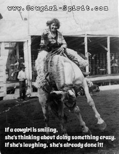 If a cowgirl is smiling... - Via Lydia - #CowgirlQuotes