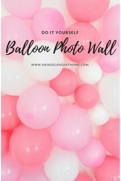 DIY Balloon Wall - Arinsolangeathome Do you need a good photo background wall party? This quick, easy DIY balloon wall is a great, simple option. Picture Backdrops, Diy Photo Backdrop, Diy Photo Booth, Photo Props, Photo Booths, Baloon Wall, Diy Balloon, Balloon Party, Balloon Pump