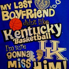 My last boyfriend didn't like Kentucky basketball, I'm sure gonna miss him! #CollegeBasketball