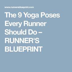 The 9 Yoga Poses Every Runner Should Do – RUNNER'S BLUEPRINT