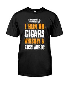 I Run On Cigars Whiskey and Cuss Words - Gifts Hub Design Store