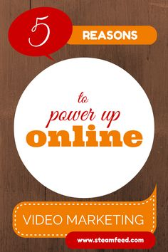 5 Reasons to Power Up Online Video Marketing