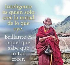 ❝ #FRASES - Inteligente es quien solo cree la mitad de lo que oye. Brillante es aquel que... ❞ ↪ Vía: proZesa Daily Quotes, Great Quotes, Life Quotes, Inspirational Quotes, Motivational, Quotes En Espanol, Magic Words, Sweet Words, Love Messages