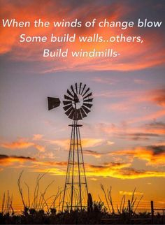 Windmill quote when the winds of change blow do you build a wall or a windmill? Proverb added the quote silhouette of windmill and sunset quotes to live by romance relationship quote Jane Fox Farm Windmill, Windmill Art, Old Windmills, Wind Of Change, Country Scenes, Le Far West, Water Tower, Old Barns, Le Moulin