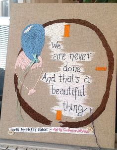 My Molly Mahar Quote #stratejoyquotecontest   #catherinemcatier - the beauty of never finishing