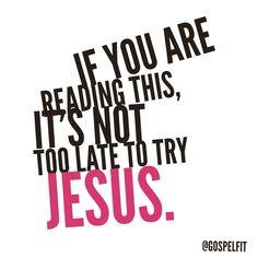 You still have time to follow Jesus. #teamJesus
