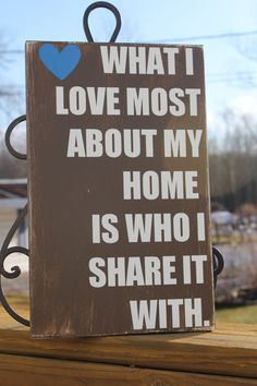 What I love most about my home is who I share it by LilyBug428, $15.00