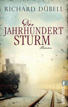Richard Dübell: Der Jahrhundertsturm (Ullstein Verlag)