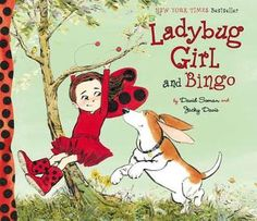Ladybug Girl and Bingo -nice book about being responsible