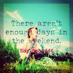 Roy Schmidt #weekend #quotes