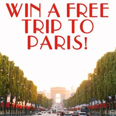 Enter this giveaway for a Free Trip to Paris for two Spring 2016!