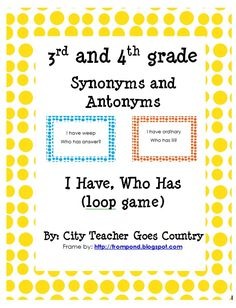 Synonyms and Antonyms - I Have, Who Has (loop game)$