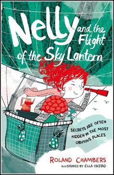 Nelly and the Flight of the Sky Lantern - Ella Okstad #nelly #flight #sky #lantern #adventure #mystery #childrensbook #bookcover #coverart #illustration #kidlitart #ellaokstad
