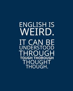 Tagged with Funny, , , ; English is weird. The Words, Me Quotes, Funny Quotes, Funny Memes, Funny Classroom Quotes, Grammar Jokes, Chemistry Jokes, Science Jokes, Word Nerd