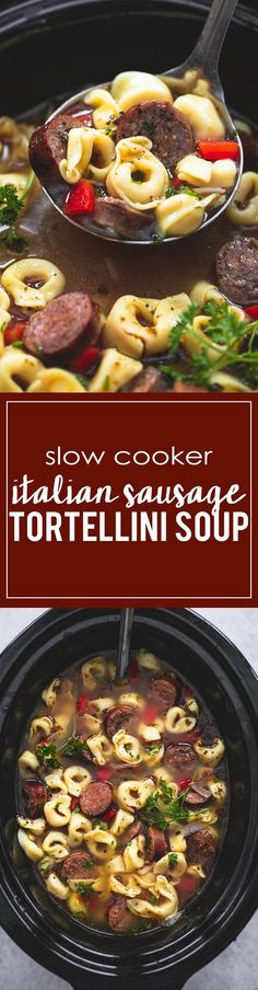 Slow Cooker Italian Sausage Tortellini Soup   http://lecremedelacrumb.com