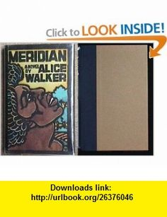 Meridian (9780151592654) Alice Walker , ISBN-10: 0151592659  , ISBN-13: 978-0151592654 ,  , tutorials , pdf , ebook , torrent , downloads , rapidshare , filesonic , hotfile , megaupload , fileserve