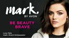 "Dare to push your boundaries with our curated collection of customizable palettes and high-performance products."" Lucy Hale on the cover of Mark. Campaigns 10-11 2017 ""https://www.avon.com/category/mark?rep=cbrenda007.avonrepresentative"