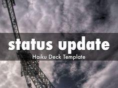 Editable Haiku Deck template for a status update.
