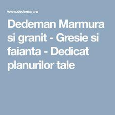 Dedeman Marmura si granit - Gresie si faianta - Dedicat planurilor tale