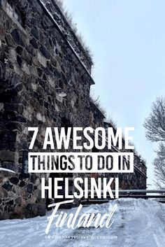 7 Awesome Things to Do in Helsinki, Finland On paper, Helsinki doesn't boast with the things that traditional city destinations usually have. That is not to say that Helsinki wouldn't offer a great deal of things to see and do, but like so many things in