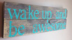 Inspirational quote wake up and be awesome by emc2squared on Etsy