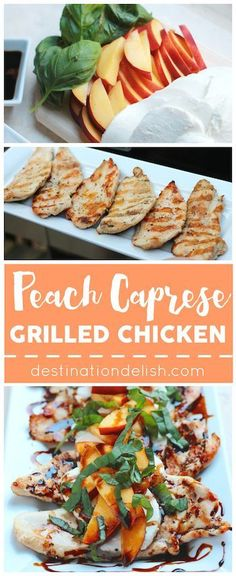 Peach Caprese Grilled Chicken   Destination Delish - a healthy grilled chicken recipe topped with fresh mozzarella, sweet peaches, basil, and a drizzle of balsamic. Perfect for summer dinners!