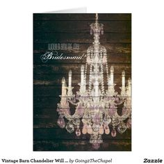 Vintage Barn Chandelier Will You Be My Bridesmaid