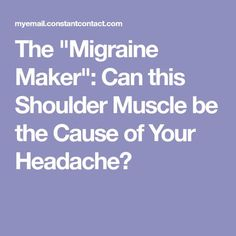 "Natural Headache Remedies The ""Migraine Maker"": Can this Shoulder Muscle be the Cause of Your Headache?— I swear it affects me! Headache Cure, Oil For Headache, Migraine Relief, Tension Headache, Pain Relief, Migraine Remedy, Severe Headache, Natural Remedies For Stress, Health"