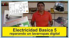 """Electricidad Basica 5 """"reparando un lavarropas digital""""      """"repairing ..."""