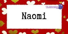 Conoce el significado del nombre Naomi #NombresDeBebes #NombresParaBebes #nombresdebebe - https://www.tumaternidad.com/nombres-de-nina/naomi/
