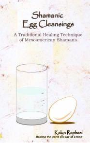 Egg Cleansing - An Ancient Shaman Healing Art