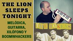 """The Lion Sleeps Tonight"" de The Tokens con melódica y guitarra (incluye notas y acordes)"