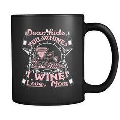 You Whine...I Wine! Mug $16.99