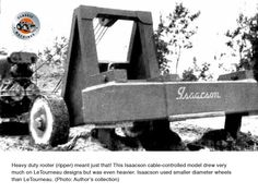Heavy duty ripper meant just that-this Isaacson cable-controlled model drew on LeTourneau design however was much heavier Used Wheels, Steam Boiler, Tractor Attachments, Cable, Classic, Model, Design, Cabo, Derby