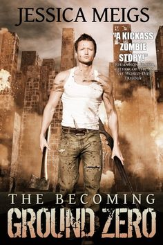 The Becoming: Ground Zero (The Becoming #2) by Jessica Meigs