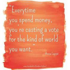 Zo waar deze mooie quote van Anna Lappé. Ik word me hier elke dag meer bewust van. Hoe ga jij hier mee om? Schrijf je in voor de gratis online excursie 'Anders Kijken naar je stad' en wie weet kan ik je hierbij helpen. http://doindordt.nl/anders-kijken/
