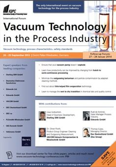 Vacuum Technology in the Process Industry on Tuesday September 24–25 at 8:30 am-6:30 pm. In Chemical- and Process Engineering vacuum technologies play an important role regarding the development of groundbreaking innovations especially in segments like Life Science, medical engineering etc. Artists / Speakers:Dr. Daniel Bethge, Thomas Ramme, Frederic Dietrich, Thomas Eules, Julia Chantry, Lan Fimmen, Nick Wagner. Venue details: Dorint Pallas, Auguste-Viktoria-Strabe 15, Wiesbaden, 65185…
