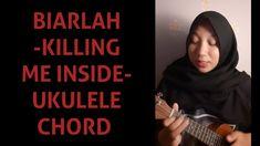 BIARLAH - KILLING ME INSIDE | EASY UKULELE CHORD (Belajar Ukulee) Ukulele Chords, Social Networks, Channel, Youtube, Facebook, Instagram, Easy, Social Media, Youtubers