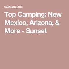 Top Camping: New Mexico, Arizona, & More - Sunset