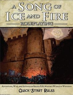 A Song of Ice and Fire Roleplaying Quickstart think I got this at a Free RPG day event.